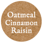 Oatmeal Cinnamon Raisin