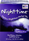 Nighttime™ Herbal Tea <p><b>From the Manufacturer's Label</b></p> <p>Caffeine-free</p> <p>Soothing, relaxing bedtime brew</p> <p>No matter how hard we try, sometimes it's simply impossible to let go of the day's events and unfinished to-do lists. Here's the perfect solution. Nighttime™ is a tranquil, mellowing blend of botanicals known for their soothing and relaxing qualities. Dim the lights, sip a cup and let mother nature d