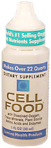 Cellfood <p><b>From the Manufacturer's Label: </p></b><p><b>With Dissolved Oxygen, Trace Minerals, Plant Source Amino Acids and Enzymes.</b></p> <p>Cellfood:  A proprietary formulization of a super energized mineral concentrate.  It naturally provides the highest levels of oxygen and hydrogen to the body, helping to support overall improved energy, endurance and natural health. **</p> 1 oz Liquid  $26.95