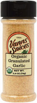 Organic Granulated Garlic <b><p> From the Manufacturer:</b></p><p>No Preservatives, No Irradiation</p> <p>The best garlic comes from the high altitudes of California.  It is so intense that a little goes a long way.</p><p>Certifed Organic by  Oregon Tilth</p> 3.6 oz Granules  $7.99