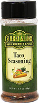 Taco Seasoning <p>Our in-house brand of Surrey & Loeb Taco Seasoning Mix is a zesty blend of South-of-the-border authentic Mexican seasonings, including onions & peppers, that is sure to add a celebration to every day meals. Taco Seasoning is bold but not too spicy and is perfect for fish, poultry and beef. </p> 2.1 oz Powder  $4.24