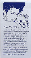 Facial Strip Wax <p>A simple, effective way to remove unwanted facial hair. After using this remarkable strip wax process your skin will remain hair-free for up to 4-6 weeks longer than if you used conventional shaving to remove unwanted hair. And, new hair growth will be soft and fine unlike the coarse, stubby growth that generally follows shaving.</p> 36 Package  $3.99
