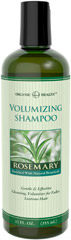 Organic Health™ Volumizing Rosemary Shampoo <p>Gentle & Effective Cleansing</p> <p>Volumizer for Fuller, Lustrous Hair</p>  <p>Gently stimulate your scalp with the powerfully refreshing and ever-so-slightly minty allure of Rosemary. Our Rosemary Shampoo is a lavish indulgence for your hair and scalp - and it's enriched with organic botanicals that will volumize your hair, leaving it shiny, radiant and full of body.</p>  12 fl oz Shampoo  $9.99