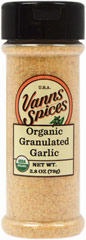 Organic Granulated Garlic <strong></strong><p><strong>From the Manufacturer:</strong></p><p>No Preservatives, No Irradiation</p><p>The best garlic comes from the high altitudes of California.  It is so intense that a little goes a long way.</p><p>Certifed Organic by  Oregon Tilth</p> 3.6 oz Granules  $7.99