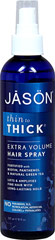 Jason® Thin To Thick® Extra Volume Hair Spray <p><strong>From the Manufacturer's Label: </strong></p><p>Body Building Hair Spray with Biotin, Plant Proteins.**</p><p>Super Styling Control for All day hold, Shine and Protection.**</p><p>Non-Aerosol, no PVP, no PVM, no Drying Alcohol.**</p><p>Manufactured by  Jason® Natural Products.</p> 8 fl oz Spray  $7.99