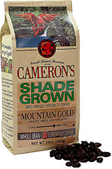Shade Grown Mountain Gold <p><strong>From the Manufacturer:</strong></p><p>Cameron's Shade Grown Mountain Gold Coffee is sweet, mellow, smooth, and environmentally friendly. Shade grown under a lush canopy tree. It provides a habitat for wildlife. Pest control is left up to the birds.</p> 10 oz Bag  $14.99