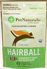 Hairball Soft Chews for Cats <p><strong>From the Manufacturer's Label: </strong></p><p>Fun-shaped Chews</p><p>Sugar Free Chicken Liver Flavored Chews</p><p>Supporting Skin and Hair Health</p><p>Hairballs -  They sound bad and look even worse.  Our Hairball starts at the source by supporting skin and hair health.</p><p>Hairball is a state-of-the art formula designed to help limit the instances of hairball formation